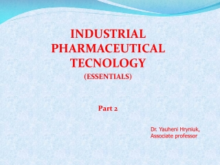 INDUSTRIAL PHARMACEUTICAL TECNOLOGY (ESSENTIALS) Part 2