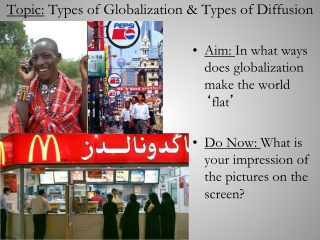 Topic:  Types of Globalization & Types of Diffusion