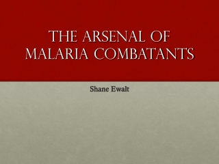 The arsenal of malaria combatants