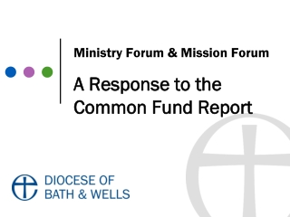 Ministry Forum & Mission Forum A Response to the  Common Fund Report