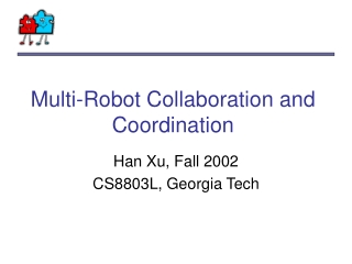Multi-Robot Collaboration and Coordination