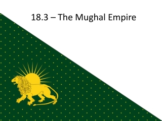 18.3 – The Mughal Empire