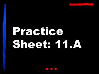 Practice Sheet: 11.A