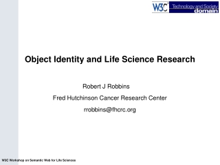 Robert J Robbins	 Fred Hutchinson Cancer Research Center rrobbins@fhcrc