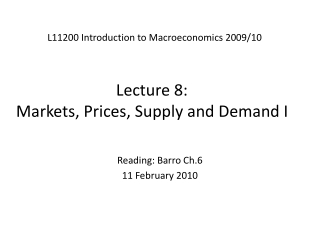 Lecture 8:  Markets, Prices, Supply and Demand I