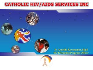 CATHOLIC HIV/AIDS SERVICES INC