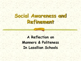 Social Awareness and Refinement