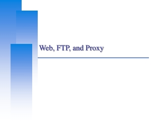 Web, FTP, and Proxy