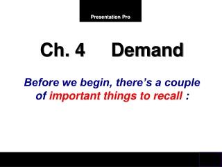 Ch. 4     Demand