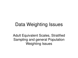 Data Weighting Issues