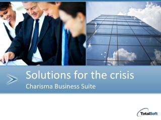 Solutions for the crisis Charisma Business Suite