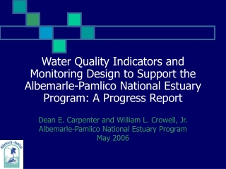 Dean E. Carpenter and William L. Crowell, Jr. Albemarle-Pamlico National Estuary Program May 2006