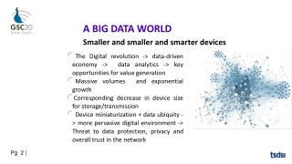 A BIG DATA WORLD Smaller and smaller and smarter devices