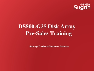 DS800-G25 Disk Array  Pre-Sales Training