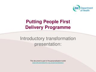 Putting People First  Delivery Programme  Introductory transformation presentation:    This document is part of the pers