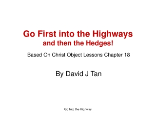 Go First into the Highways  and then the Hedges!