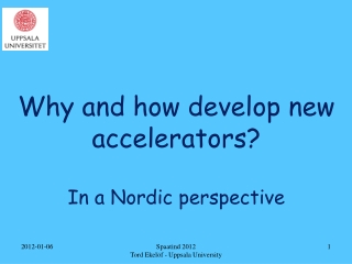 Why and how develop new accelerators? In a Nordic perspective