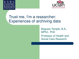 Trust me, I'm a researcher: Experiences of archiving data