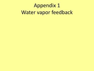 Appendix 1 Water vapor feedback