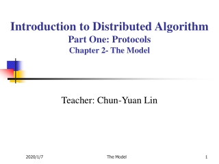 Introduction to Distributed Algorithm Part One: Protocols Chapter 2- The Model