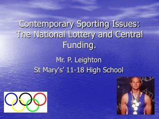 Contemporary Sporting Issues: The National Lottery and Central Funding.