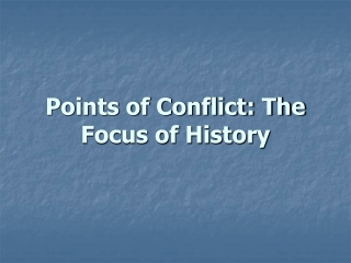 Points of Conflict: The Focus of History