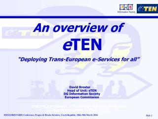"An overview of  e TEN ""Deploying Trans-European e-Services for all"""