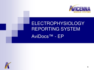 ELECTROPHYSIOLOGY REPORTING SYSTEM AviDocs™ - EP