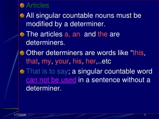 Articles All singular countable nouns must be modified by a determiner.