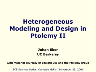 Heterogeneous Modeling and Design in Ptolemy II