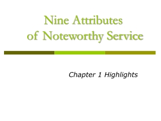 Nine Attributes  of Noteworthy Service