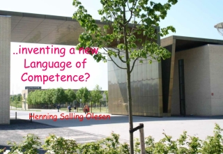 .venting a new Language of Competence?             Henning Salling Olesen