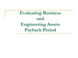 Evaluating Business  and  Engineering Assets  Payback Period