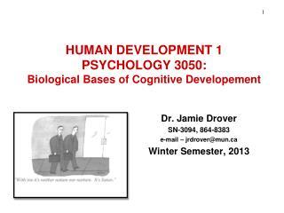HUMAN DEVELOPMENT 1 PSYCHOLOGY 3050: Biological Bases of Cognitive Developement