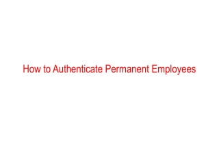 How to Authenticate Permanent Employees