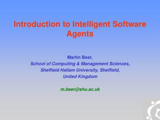 Introduction to Intelligent Software Agents