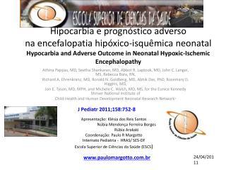 Hipocarbia  eprognóstico adverso naencefalopatia hipóxico-isquêmicaneonatal Hypocarbia  and Adverse Outcome in Neonat