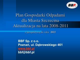 Plan Gospodarki Odpadami  dla Miasta Szczecina   Aktualizacja na lata 2008-2011 z perspektywą do roku   2015