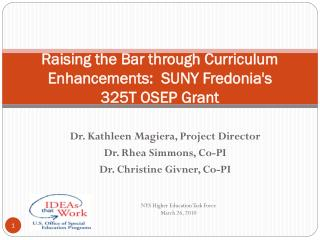 Raising the Bar through Curriculum Enhancements:  SUNY Fredonia's  325T OSEP Grant