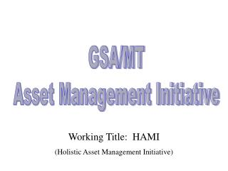 GSA/MT Asset Management Initiative