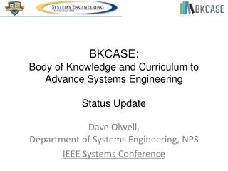 Dave Olwell, Department of Systems Engineering, NPS IEEE Systems Conference