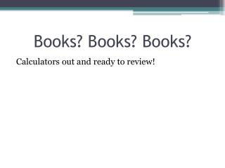 Books? Books? Books?