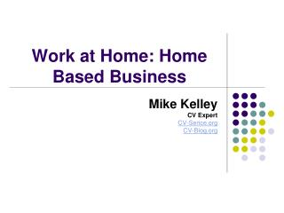 Work at Home: Home Based Business