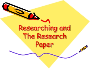 Researching and  The Research Paper