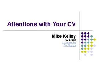Attentions with Your CV