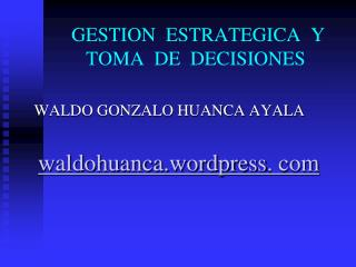 GESTION  ESTRATEGICA  Y  TOMA  DE  DECISIONES