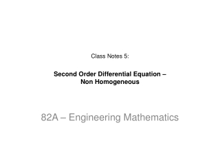 Class Notes 5: Second Order Differential Equation –  Non Homogeneous