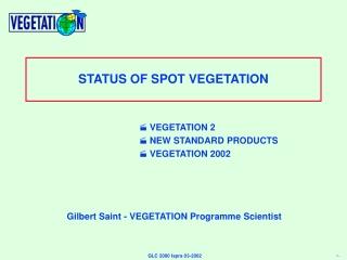 STATUS OF SPOT VEGETATION