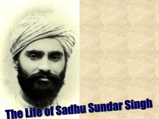 The Life of Sadhu Sundar Singh