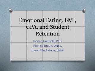 Emotional Eating, BMI, GPA, and Student Retention